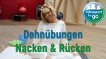 Dehnungübungen Nacken & Rücken